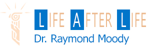 Life After Life; Dr. Raymond Moody