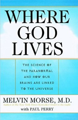 Book, Where God Lives by Dr. Melvin Morse